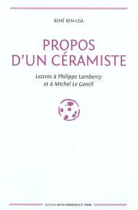 Propos d'un céramiste : lettres à Philippe Lambercy et à Michel Le Gentil