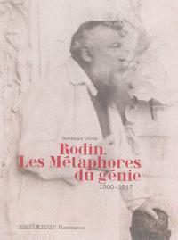 Rodin, les métaphores du génie : 1900-1917
