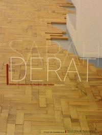 Sarah Derat : atelier-résidence du Pavillon des Indes, 2013-2015