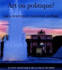 Art ou politique ? : arcs, statues et colonnes de colonnes