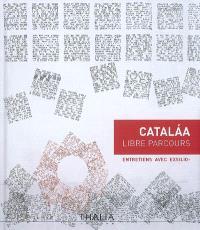 Catalaa, libre parcours : entretiens avec Exsilio-