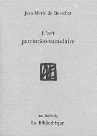 L'art patriotico-tumulaire