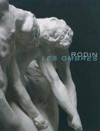 Rodin, les ombres
