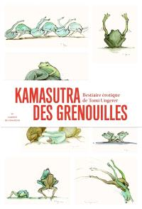 Kamasutra des grenouilles : bestiaire érotique de Tomi Ungerer
