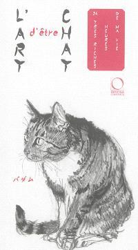 L'art d'être chat : 24 très riches heures de ma vie