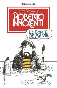 Le conte de ma vie : entretiens avec Roberto Innocenti