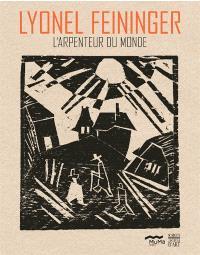 Lyonel Feininger : l'arpenteur du monde : regard de collectionneur