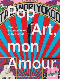 Pop art mon amour : l'art de Tanadori Yokoo et du manga