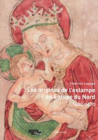 Les origines de l'estampe en Europe du Nord : 1400-1470