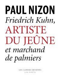 Friedrich Kuhn : artiste du jeûne et marchand de palmiers