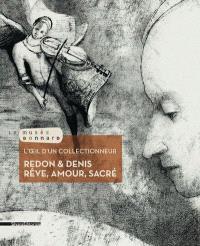 L'oeil d'un collectionneur, Redon et Denis : rêve, amour, sacré : exposition, Le Cannet, Musée Bonnard, du 26 janvier au 28 avril 2013