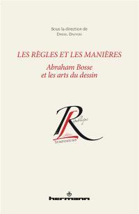 Les règles et les manières : Abraham Bosse et les arts du dessin