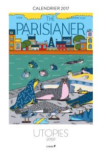 The Parisianer : utopies, 2050 : calendrier 2017
