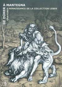De Dürer à Mantegna : gravures Renaissance de la collection Leber