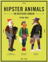 Hipster animals : un bestiaire urbain