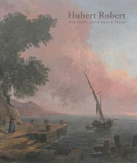Hubert Robert : embarcadère pour le Musée de Valence