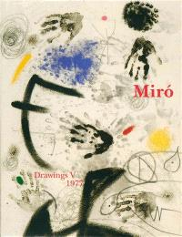 Joan Miro : catalogue raisonné : drawings. Volume 5, 1977