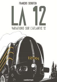 La 12 : variations sur l'Atlantic 12