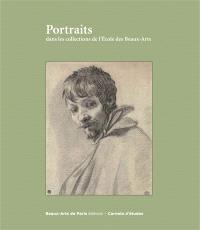 Portraits dans les collections de l'Ecole des Beaux-arts : Cabinet des dessins Jean Bonna, Beaux-arts de Paris, 28 janvier-15 avril 2016