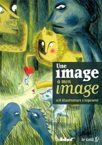 Une image à mon image : 108 illustrateurs s'exposent