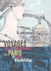 Voyages très extraordinaires dans le Paris d'Albert Robida