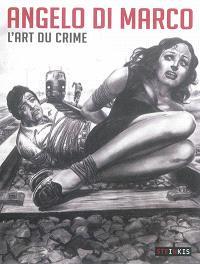 Angelo Di Marco : l'art du crime