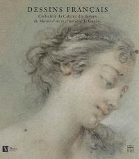 Dessins français : collections du Cabinet des dessins du Musée d'art et d'histoire de Genève
