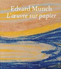 Edvard Munch, l'oeuvre sur papier : exposition, Oslo, Munch-museet, du 1er novembre 2013 au 2 février 2014