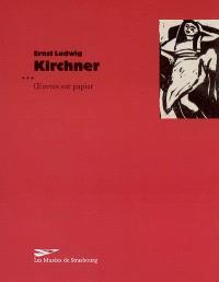 Ernst Ludwig Kirchner, oeuvres sur papier : exposition, Strasbourg, Musée d'art moderne et contemporain, 7 mars-25 mai 2003