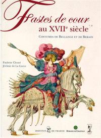 Fastes de cour au XVIIe siècle : costumes de Bellange et de Berain