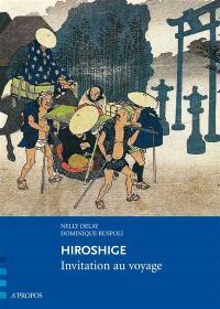 Hiroshige : invitation au voyage