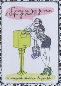 J'écris ce que je veux à qui je veux !!! : 36 cartes postales