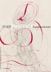 Jean Fautrier (1898-1964) : la pulsion du trait