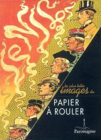 Les plus belles images du papier à rouler : sélectionnées dans les collections du Musée du papier d'Angoulême