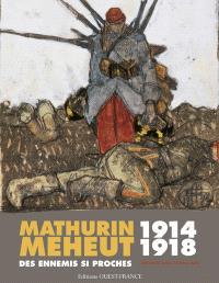Mathurin Méheut : 1914-1918, des ennemis si proches