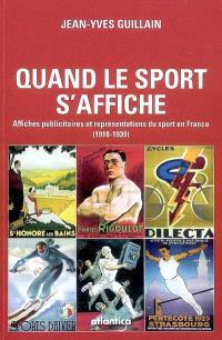 Quand le sport s'affiche : affiches publicitaires et représentations du sport en France, 1918-1939