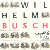 Wilhelm Busch : de la caricature à la BD