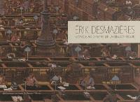 Erik Desmazières, voyage au centre de la Bibliothèque : exposition, Paris, Bibliothèque nationale de France, du 9 octobre au 18 novembre 2012