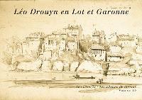 Léo Drouyn, les albums de dessins. Volume 19, Léo Drouyn en Lot-et-Garonne