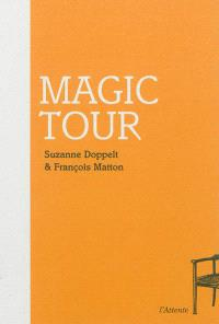 Magic tour