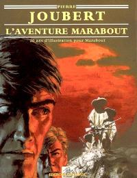 Pierre Joubert, l'aventure Marabout : 20 ans d'illustration pour Marabout