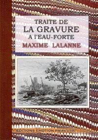 Traité de la gravure à l'eau-forte : 1866-2007