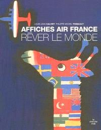 Affiches Air France : rêver le monde