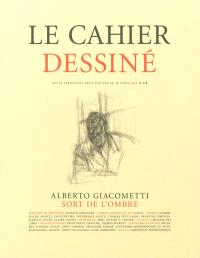 Cahier dessiné (Le). n° 8, Alberto Giacometti sort de l'ombre