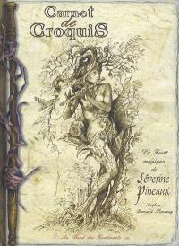Carnet de croquis : la forêt magique de Séverine Pineaux