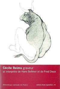 Cécile Reims graveur et interprète de Hans Bellmer et de Fred Deux : exposition, Paris, Bibliothèque nationale de France, 6 avril-30 mai 2004