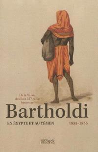 De la vallée des rois à l'Arabie heureuse : Bartholdi en Egypte et au Yémen, 1855-1856