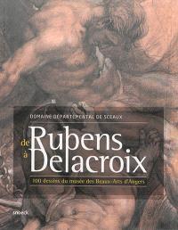De Rubens à Delacroix : 100 dessins du Musée des beaux-arts d'Angers