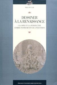 Dessiner à la Renaissance : la copie et la perspective comme instruments de l'invention