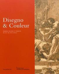Disegno & couleur : dessins italiens et français du XVIe au XVIIIe siècle